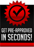 Get Pre-Approved In Seconds!